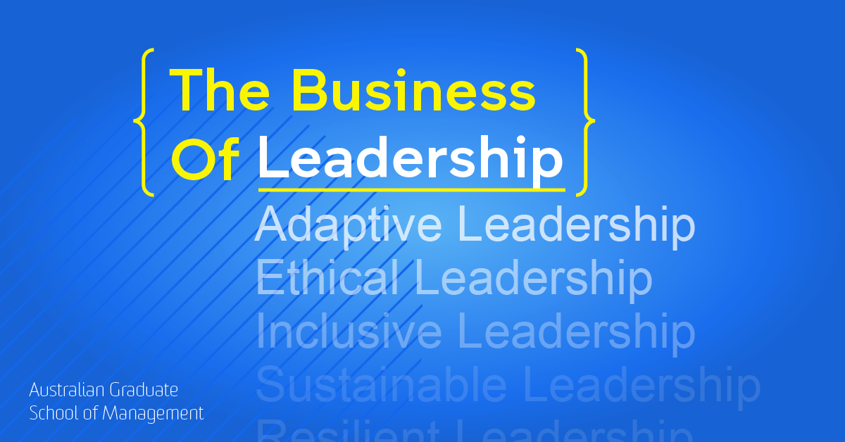 The Business Of Leadership Unsw Business School