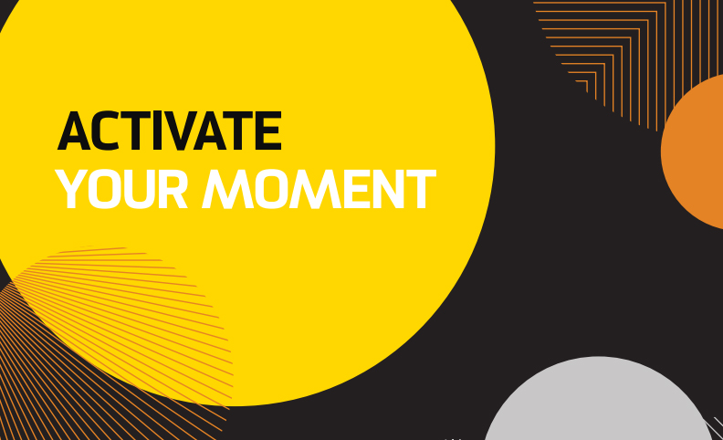 Activate Your Moment